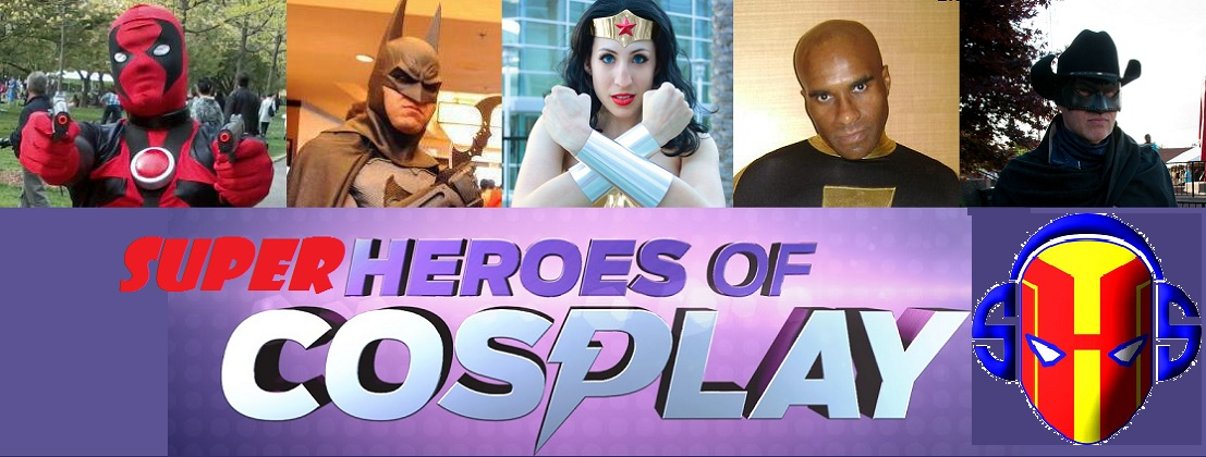 #26: Super Heroes of Cosplay Part 2