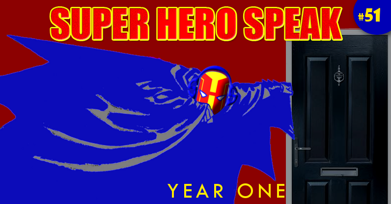 #51: Super Hero Speak Year One
