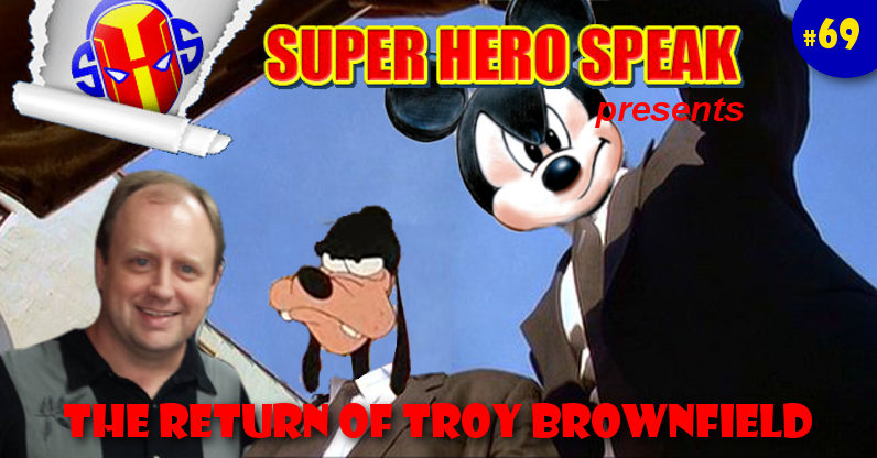 #69: The Return of Troy Brownfield