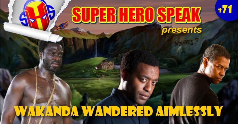 #71: Wakanda Wandered Aimlessly