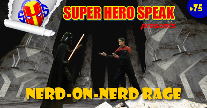 #75: Nerd-on-Nerd Rage