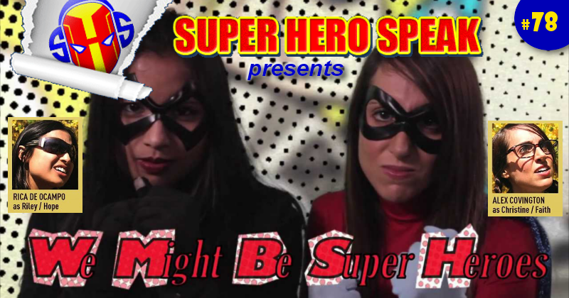 #78: We Might Be Superheroes (Alex Covington & Rica de Ocampo)