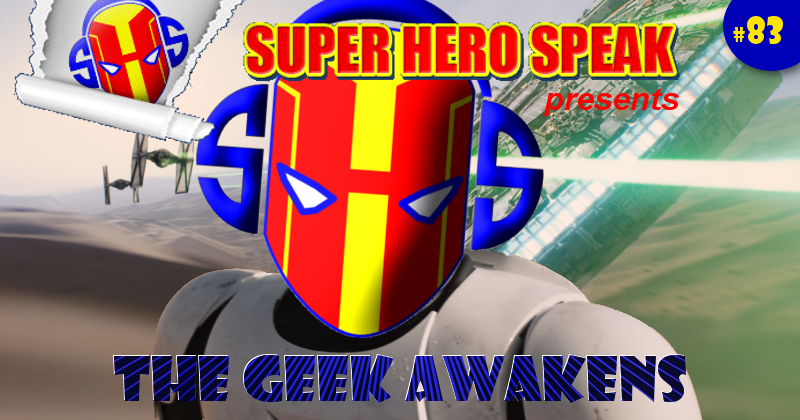 #83: The Geek Awakens