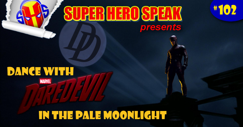 #102: Dance with Daredevil in the Pale Moonlight