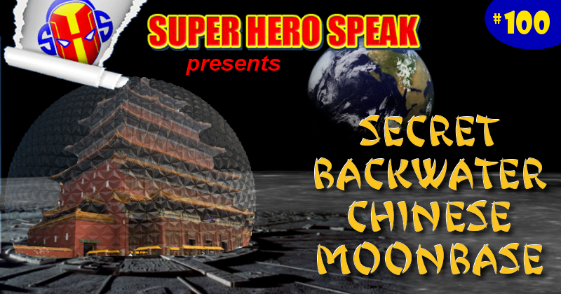 #100: Secret Backwater Chinese Moonbase
