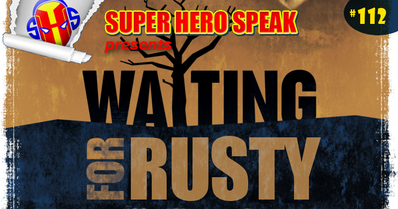 #112: Waiting for Rusty