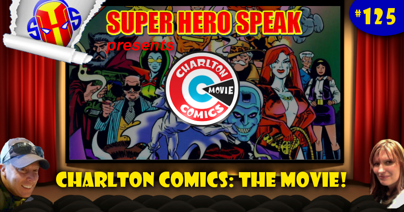#125: Charlton Comics: The Movie!