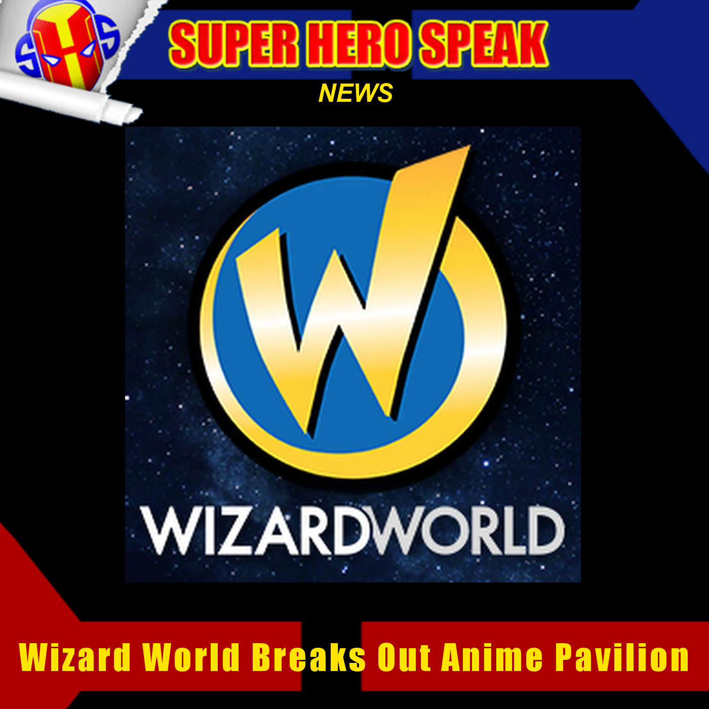 SHSNews: Wizard World Breaks Out Anime Pavilion
