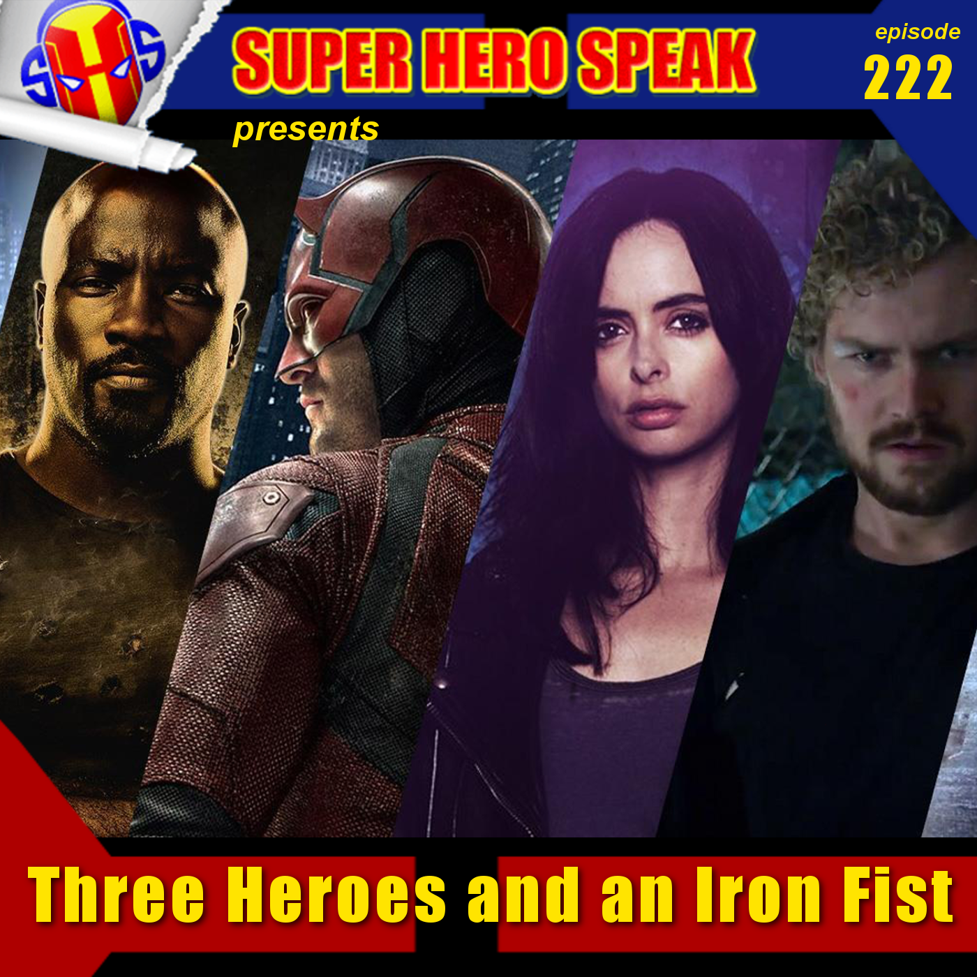#222: Three Heroes and an Iron Fist