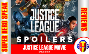 Justice League Movie SPOILER Review