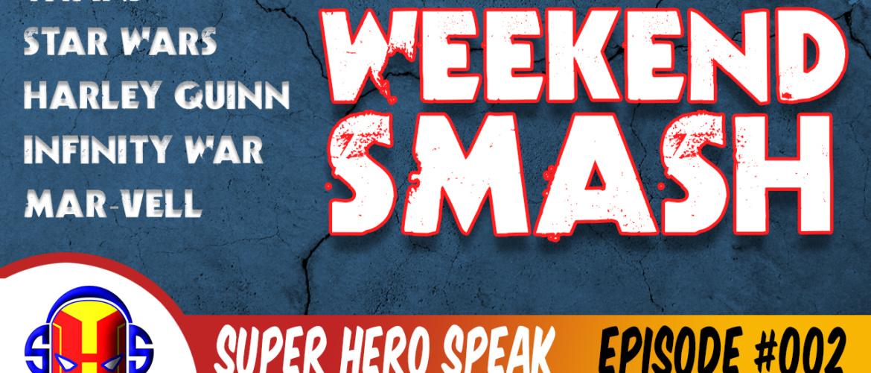 Weekend SMASH #002